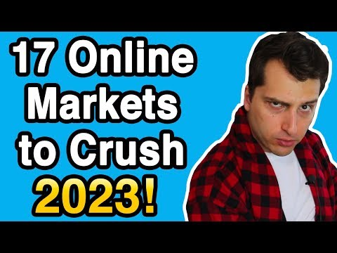 17 Online Markets To Crush It in 2023 (Futuristic S#@%!)