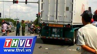 THVL | Tai nạn giữa xe máy và xe container tại Bình Dương, 2 người thiệt mạng