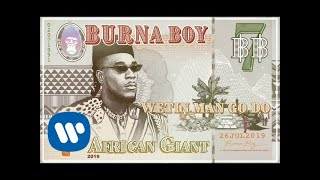 Burna Boy - Wetin Man Go Do (Official Audio)