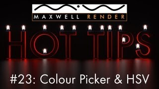 Maxwell Render HOT TIPS Tutorial #23 - Colour Picker & HSV