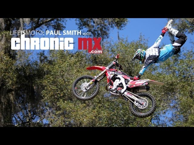 Chronic MX | Life IS Moto: Paul Smith EP03