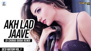 Akh Lad Jaave Remix Dj Chirag Dubai Loveyatri Aayush Sharma Warina Hussain Badshah