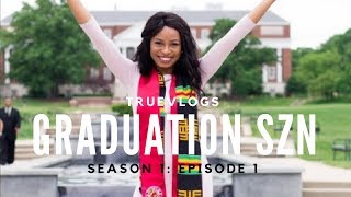 TrueVlogs: Season 1 Episode 1 | Graduation SZN