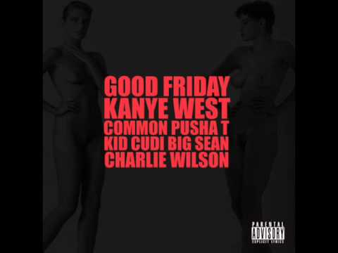 ������� �� �����: Kanye West Ft. Common,Pusha T,KiD CuDi,Big Sean,Charlie Wilson - Good Friday