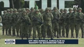 AFP: Mga sundalo, sumailalim sa mahigpit na background check