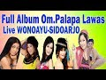 Full Album Om.Palapa 2001Jadul Lawas Live Wonoayu Sidoarjo