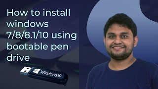 Ultimate guide on how to install windows 7/8/8.1/10 using bootable usb drive/ pen drive
