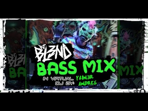 (BASS MIX) - DJ BL3ND In virtual DJ By: Yain3r