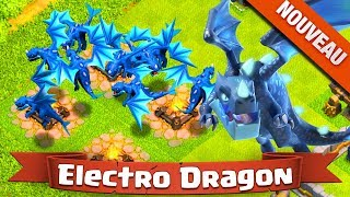 NOUVEAU L'ELECTRO DRAGON EN VIDEO ! Clash of Clans Mise à Jour HDV 12