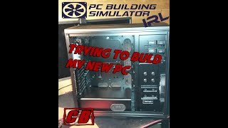 PC Building Simulator IRL  HOW to Build a PC or Try to Build a PC