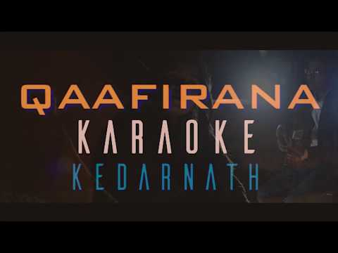 Full Clean Karaoke | Qaafirana | Kedarnath | Arijit Singh, Nikhita Gandhi | Sushant & Sara