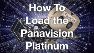 How To Load The Panavision Platinum