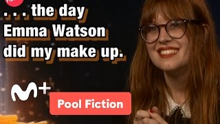 Pool Fiction: Emma Watson corrige el maquillaje de nuestra reportera | Movistar+