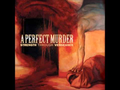 A Perfect Murder - Wake Up And Die