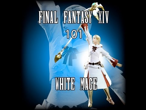 FFXIV ARR 101 Episode 14: White Mage Job Overview (Beta Phase 3. No ...