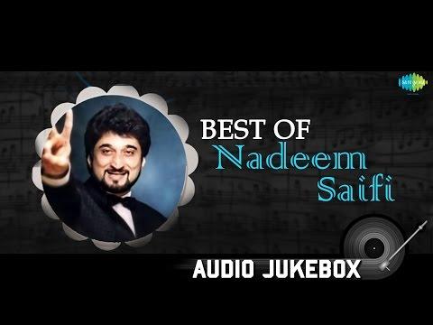 Best of Nadeem Saifi | HD Songs Jukebox