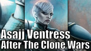 What Happened to Asajj Ventress after The Clone Wars?