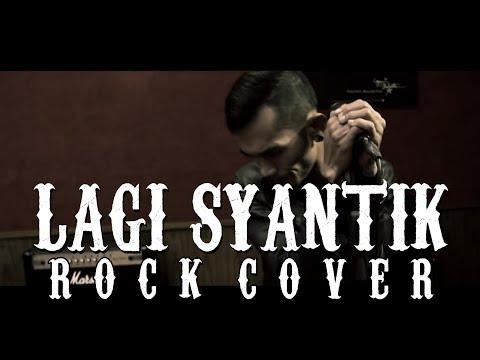 Siti Badriah - Lagi Syantik (ROCK COVER By WALET)