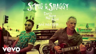 Sting Shaggy Don 39 T Make Me Wait Dave Audé Remix Audio