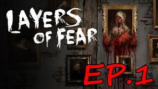 【Layers of Fear層層恐懼 中文正式版】EP.1