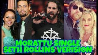Morattu Single in Seth Rollins Verision