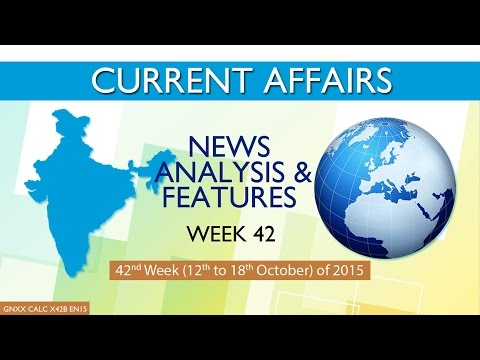 Current Affairs News Analysis & Features 42nd Week (12th Oct to 18th Oct) of 2015