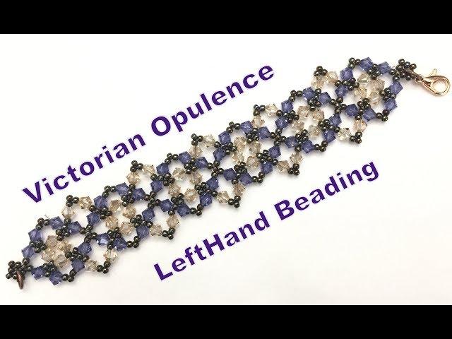 Victorian Opulence Bracelet--Left hand beading tutorial