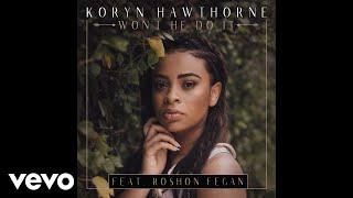 Download Lagu Koryn Hawthorne, Roshon Fegan - Won't He Do It feat. Roshon Fegan (Audio) Gratis STAFABAND