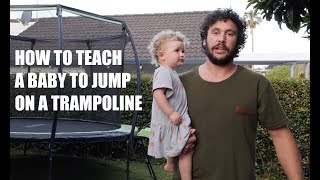 HOW TO TEACH A BABY TO JUMP ON A TRAMPOLINE