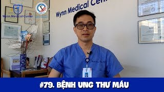 #79. Dr Wynn Tran: Bệnh ung thư máu