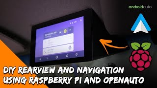 DIY Android Auto Raspberry PI Head Unit, Rear View Camera, Navigation & Music