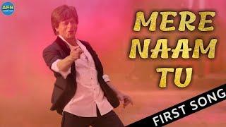 Mere Naam Tu Song Zero First Song Shahrukh Khan Anushka Sharma Katrina Kaif
