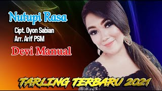 NUTUPI RASA vocal DEVI MANUAL cipt Oyon Sabian SINGLE TARLING TERBARU 2021 Full