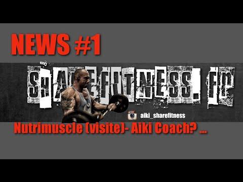 News #1 : Visite chez Nutrimuscle - Aiki est-il coach ? ...