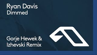 Ryan Davis - Dimmed (Gorje Hewek & Izhevski Remix)