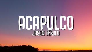 Download lagu Jason Derulo - Acapulco (Lyrics)
