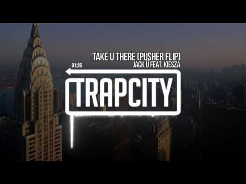 Jack Ü feat. Kiesza - Take U There (Pusher Flip)