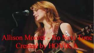 Watch Allison Moorer No Next Time video