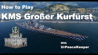 How To Play The KMS Großer Kurfürst In World Of Warships