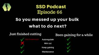 SSD Podcast Ep. 66: So you messed up your bulk (went overboard) - what to do next?