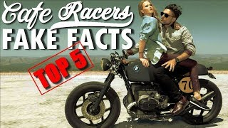Top 5 Fake Facts about Cafe Racers