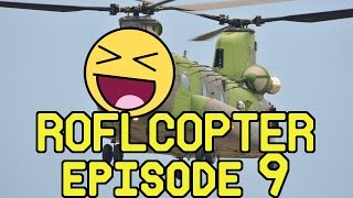 ROFLCopter Epidsode 9: Novritsch, Outtakes and Fails