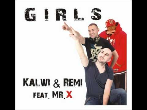 Kalwi & Remi ft.  Mr X - Girls Music Videos
