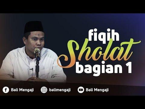 Fiqih Sholat, Bagi 1 - Ustadz Kholiful Hadi