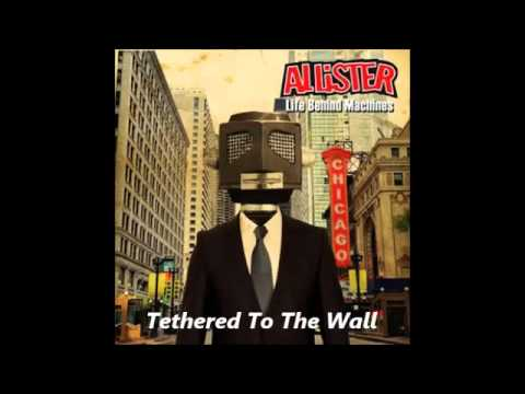 Allister - Tethered To The Wall