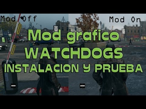 Como Instalar el mod para mejorar graficos en Watch Dogs para PC