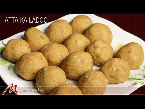 Atta Ka Ladoo – Indian Dessert, Recipe by Manjula