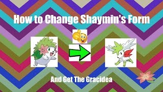 how to change shaymin's form in oras