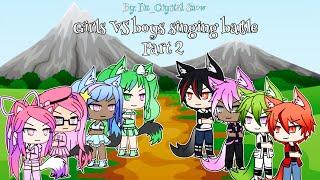 Boys VS girls singing battle Gacha Life part 2 (200k special)