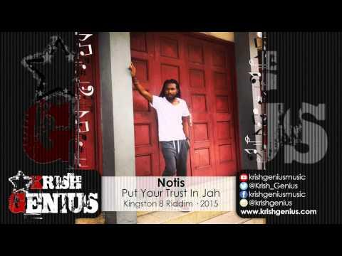 Notis – Put Your Trust In Jah [kingston 8 Riddim] January 2015 | Reggae, Dancehall, Bashment
